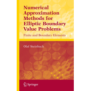 Numerical Approximation Methods for Elliptic Boundary Value Problems - Finite and Boundary Elements
