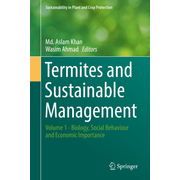 Termites and Sustainable Management - Volume 1 - Biology, Social Behaviour and Economic Importance