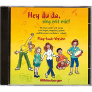Hey du da - sing mit mir! / Hey,du da, sing mit mir! CD Play-back-Version - Musik-CD mit 30 Instrumental-Arrangements als Play-back-Version zum Mitsingen