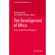 The Development of Africa - Issues, Diagnoses and Prognoses