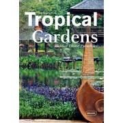 Tropical Gardens - Hidden Exotic Paradises
