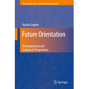 Future Orientation - Developmental and Ecological Perspectives