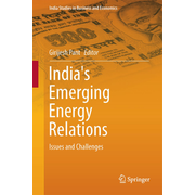 India's Emerging Energy Relations - Issues and Challenges