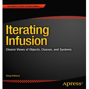 Apress Iterating Infusion Clearer Views of Objects, Classes, and Systems book Computing & Internet English 220 pages