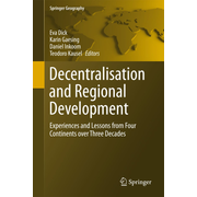 Decentralisation and Regional Development - Experiences and Lessons from Four Continents over Three Decades