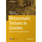 Metasomatic Textures in Granites - Evidence from Petrographic Observation