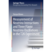 Measurement of Neutrino Interactions and Three Flavor Neutrino Oscillations in the T2K Experiment