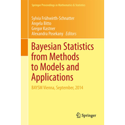 Bayesian Statistics from Methods to Models and Applications - Research from BAYSM 2014