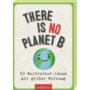 There is no planet B - 50 Weltretter-Ideen mit großer Wirkung
