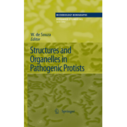 Structures and Organelles in Pathogenic Protists