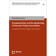 Europeanization and the Weakening of Domestic Policy Concertation - Comparing Policy Sectors in Belgium and Switzerland