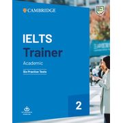 IELTS Trainer 2 Academic - Six Practice Tests with downloadable resources