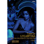 LYCANTHIA OR THE CHILDREN OF THE WOLVES - Illustrated Special Edition
