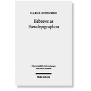 Hebrews as Pseudepigraphon - The History and Significance of the Pauline Attribution of Hebrews