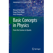 Basic Concepts in Physics - From the Cosmos to Quarks
