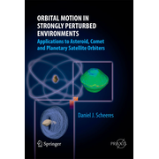 Orbital Motion in Strongly Perturbed Environments - Applications to Asteroid, Comet and Planetary Satellite Orbiters