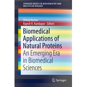 Biomedical Applications of Natural Proteins - An Emerging Era in Biomedical Sciences