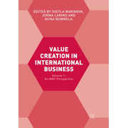 Value Creation in International Business - Volume 1: An MNC Perspective