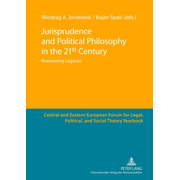 Jurisprudence and Political Philosophy in the 21 st Century - Reassessing Legacies