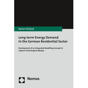 Long-term Energy Demand in the German Residential Sector - Development of an Integrated Modelling Concept to Capture Technological Myopia