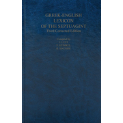 A Greek-English Lexicon of the Septuagint - Third Corrected Edition