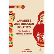 Japanese and Russian Politics - Polar Opposites or Something in Common?