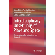 Interdisciplinary Unsettlings of Place and Space - Conversations, Investigations and Research