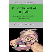 Education Out of Bounds - Reimagining Cultural Studies for a Posthuman Age
