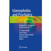 Islamophobia and Psychiatry - Recognition, Prevention, and Treatment