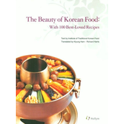 The Beauty of Korean Food - With 100 Best-Loved Recipes