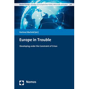 Europe in Trouble - Developing under the Constraint of Crises