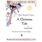 A Christmas Tale - and The Sun-Child
