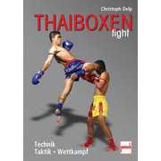 Thaiboxen fight - Technik - Taktik - Wettkampf