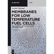 Membranes for Low Temperature Fuel Cells - New Concepts, Single-Cell Studies and Applications