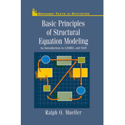 Basic Principles of Structural Equation Modeling - An Introduction to LISREL and EQS