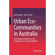 Urban Eco-Communities in Australia - Real Utopian Responses to the Ecological Crisis or Niche Markets?