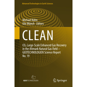CLEAN - CO2 Large-Scale Enhanced Gas Recovery in the Altmark Natural Gas Field - GEOTECHNOLOGIEN Science Report No. 19