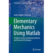 Elementary Mechanics Using Matlab - A Modern Course Combining Analytical and Numerical Techniques