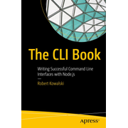 The CLI Book - Writing Successful Command Line Interfaces with Node.js