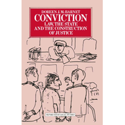 Conviction - Law, the State and the Construction of Justice
