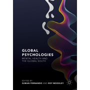 Global Psychologies - Mental Health and the Global South