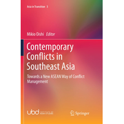 Contemporary Conflicts in Southeast Asia - Towards a New ASEAN Way of Conflict Management