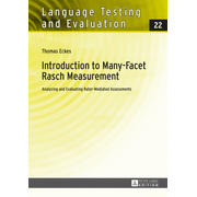 Introduction to Many-Facet Rasch Measurement - Analyzing and Evaluating Rater-Mediated Assessments. 2nd Revised and Updated Edition