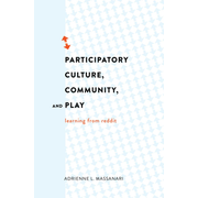 Participatory Culture, Community, and Play - Learning from Reddit