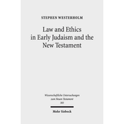 Law and Ethics in Early Judaism and the New Testament