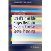 Israel's Invisible Negev Bedouin - Issues of Land and Spatial Planning