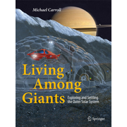 Living Among Giants - Exploring and Settling the Outer Solar System