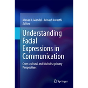 Understanding Facial Expressions in Communication - Cross-cultural and Multidisciplinary Perspectives