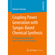 Coupling Power Generation with Syngas-Based Chemical Synthesis - A Process Chain Evaluation from a Power Plant Viewpoint
