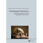 Psychological Machinery - Experimental Devices in Early Psychological Laboratories
